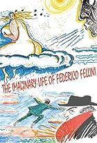 The Imaginary Life of Federico Fellini
