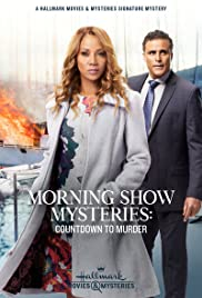 Morning Show Mysteries: Countdown to Murder (2019) 720p
