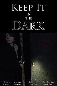 Downloads free hollywood movie Keep It in the Dark [movie]