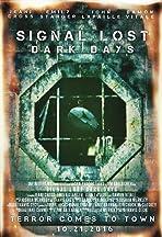 Signal Lost: Dark Days