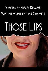 Ashley Erin Campbell in Those Lips (2016)