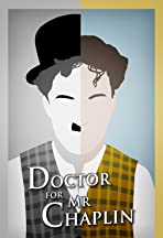 Doctor for Mr Chaplin