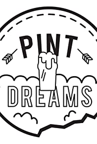 Primary photo for Pint Dreams