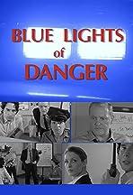 Blue Lights of Danger