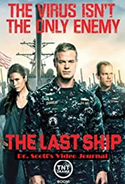 The Last Ship Prequel: Dr. Scott's Video Journal Poster