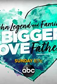 John Legend and Family: Bigger Love Father's Day (2020)