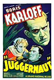 Juggernaut (1936) Poster - Movie Forum, Cast, Reviews