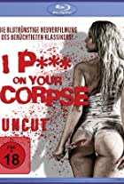 I p*** on your Corpse