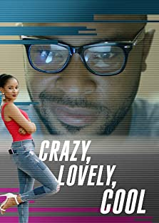 Crazy, Lovely, Cool (2018– )