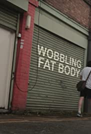 Wobbling Fat Body Poster