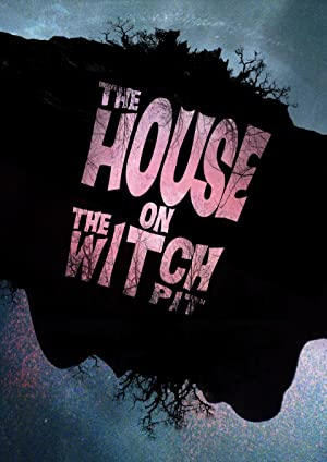 The House on the Witchpit (2016)