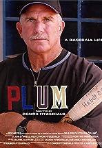 PLUM: A Baseball Life