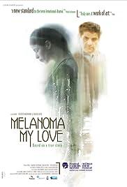 Melanoma My Love Poster