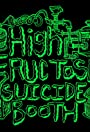 High Fructose Suicide Booth