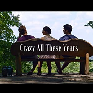 Where to stream Crazy All These Years
