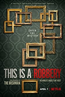 This Is a Robbery: The World's Greatest Art Heist (2021)