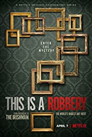 This Is a Robbery: The World's Biggest Art Heist (2021)