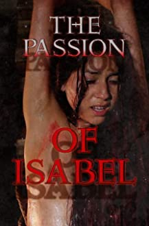 The Passion of Isabel (2017 Video)