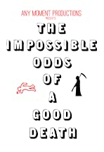 The Impossible Odds of a Good Death