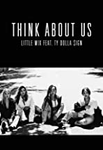 Little Mix feat. Ty Dolla $ign: Think About Us