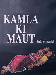 Movie for free watching Kamla Ki Maut [Full]