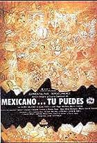 Mexicano ¡Tú puedes!