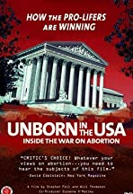 Unborn in the USA: Inside the War on Abortion