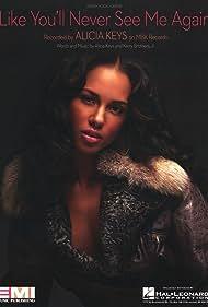 Alicia Keys: Like You'll Never See Me Again (2007)