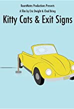 Kitty Cats & Exit Signs
