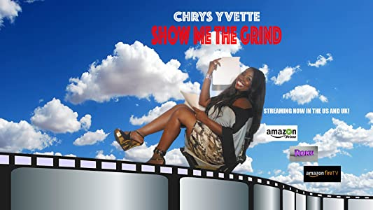 Website for movie downloads Chrys Yvette's Show Me the Grind by none [HDRip]