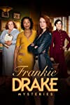 Frankie Drake Mysteries: Cancelled, No Season Five for CBC Series
