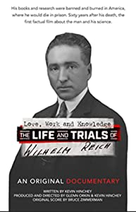 Watch free full online movies no download Love, Work and Knowledge: The Life and Trials of Wilhelm Reich by none [720px]