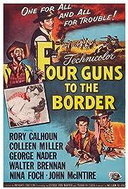 Four Guns to the Border(1954) Poster - Movie Forum, Cast, Reviews