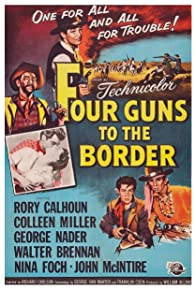 Primary photo for Four Guns to the Border