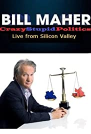 Bill Maher: CrazyStupidPolitics - Live from Silicon Valley Poster