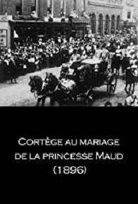 Primary photo for Cortège au mariage de la princesse Maud