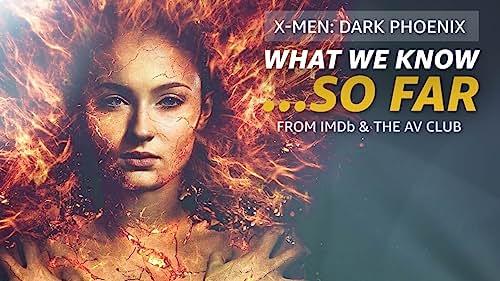 What We Know About 'X-Men: Dark Phoenix' ... So Far