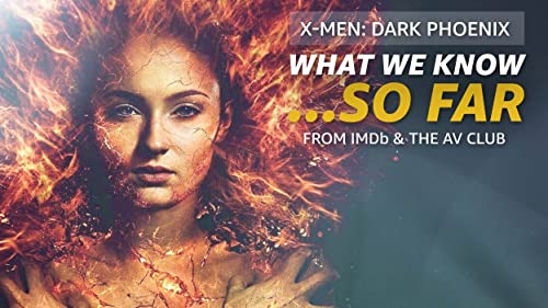 What We Know About 'X-Men: Dark Phoenix' ... So Far