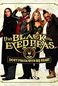 The Black Eyed Peas: Don't Phunk with My Heart (2005)