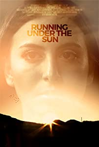 Latest hollywood action movies 2018 free download Running Under the Sun [hdrip]
