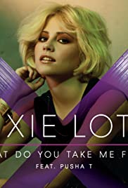 Pixie Lott feat. Pusha T: What Do You Take Me For? Poster