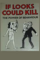 If Looks Could Kill: The Power of Behaviour