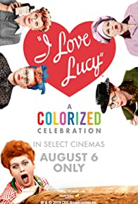 Primary photo for I Love Lucy: A Colorized Celebration