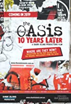 The Oasis: Ten Years Later