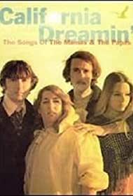 Denny Doherty, Cass Elliot, John Phillips, and Michelle Phillips in California Dreamin': The Songs of 'The Mamas & the Papas' (2005)