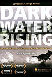 Dark Water Rising: Survival Stories of Hurricane Katrina Animal Rescues Poster