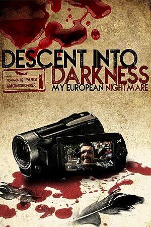 Where to stream Descent Into Darkness: My European Nightmare