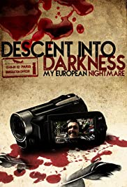 Descent Into Darkness: My European Nightmare (2013) Poster - Movie Forum, Cast, Reviews