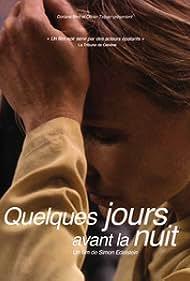 Quelques jours avant la nuit (2008)