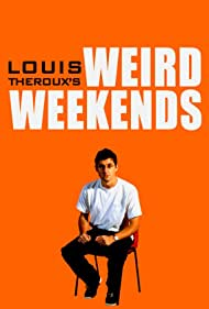 Louis Theroux's Weird Weekends (1998)